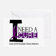I Need A Cure ALZHEIMER'S DISEASE Greeting Card