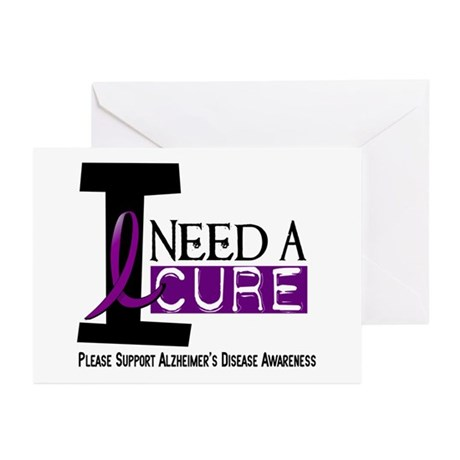 I Need A Cure ALZHEIMER'S DISEASE Greeting Cards (