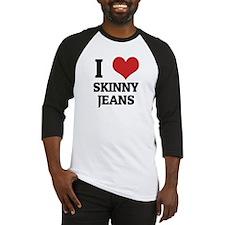 I Love Skinny Jeans Baseball Jersey