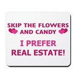 I Prefer Real Estate! Mousepad