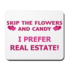 I Prefer Real Estate! Mousepad