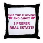 I Prefer Real Estate! Throw Pillow