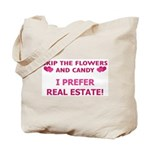 I Prefer Real Estate! Tote Bag