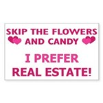 I Prefer Real Estate! Rectangle Sticker
