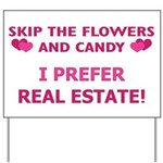 I Prefer Real Estate! Yard Sign