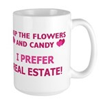 I Prefer Real Estate! Large Mug