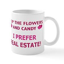 I Prefer Real Estate! Mug