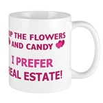 I Prefer Real Estate! Mug