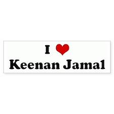 I Love Keenan Jamal Bumper Bumper Sticker