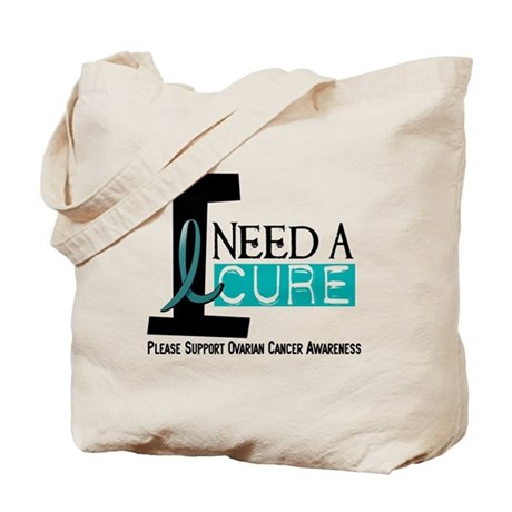 I Need A Cure OVARIAN CANCER Tote Bag