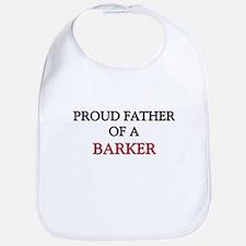 Proud Father Of A BARKER Bib