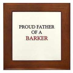 Proud Father Of A BARKER Framed Tile