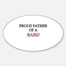 Proud Father Of A BARD Oval Decal