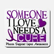 Needs A Cure LUPUS Mousepad