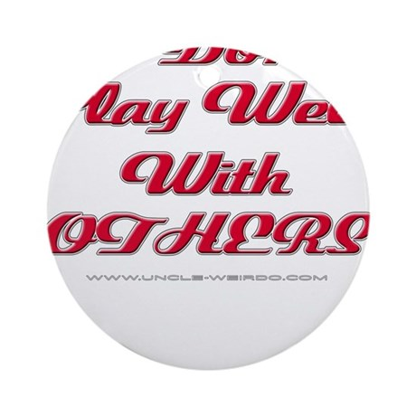 Play With Others Ornament (Round)