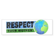 Respect Your Mother Bumper Bumper Sticker