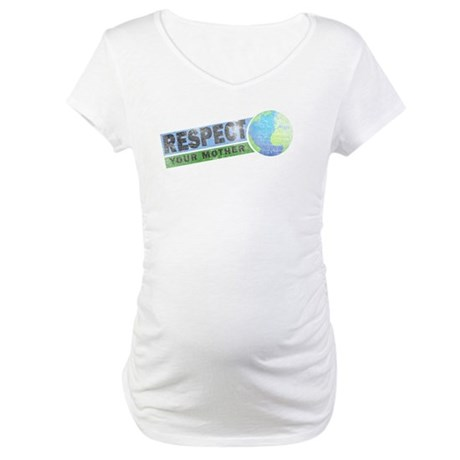 Respect Your Mother Maternity T-Shirt