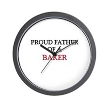 Proud Father Of A BAKER Wall Clock