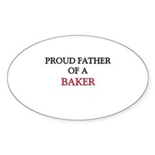 Proud Father Of A BAKER Oval Sticker