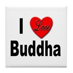 I Love Buddha Tile Coaster