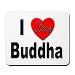I Love Buddha Mousepad