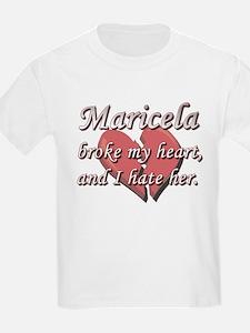 Maricela broke my heart and I hate her T-Shirt