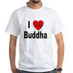 I Love Buddha (Front) White T-Shirt
