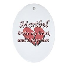 Maribel broke my heart and I hate her Ornament (Ov