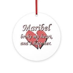 Maribel broke my heart and I hate her Ornament (Ro
