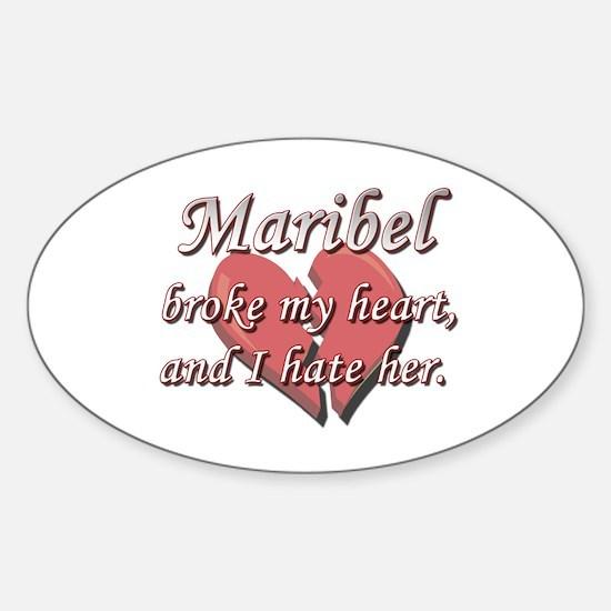 Maribel broke my heart and I hate her Decal