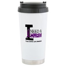 I Need A Cure LUPUS Stainless Steel Travel Mug