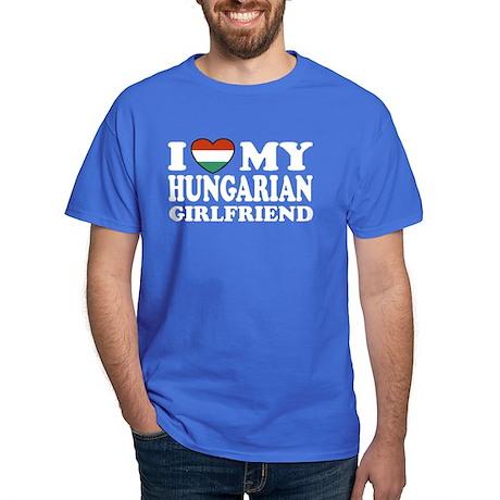 I Love My Hungarian Girlfriend Dark T-Shirt