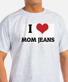I Love Mom Jeans Ash Grey T-Shirt