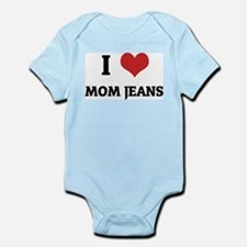 I Love Mom Jeans Infant Creeper
