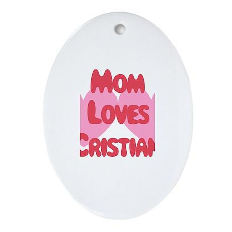 Cristian Loves Mom Oval Ornament
