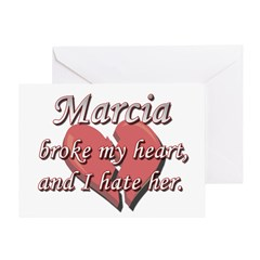 Marcia broke my heart and I hate her Greeting Card