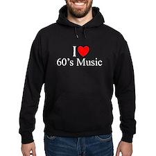 """I Love (Heart) 60's Music"" Hoodie"