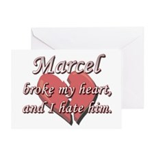 Marcel broke my heart and I hate him Greeting Card
