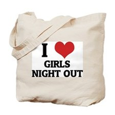 I Love Girls Night Out Tote Bag