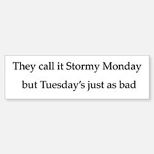 Stormy Monday, Bumpersticker