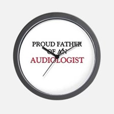 Proud Father Of An AUDIOLOGIST Wall Clock