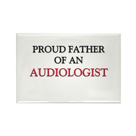 Proud Father Of An AUDIOLOGIST Rectangle Magnet