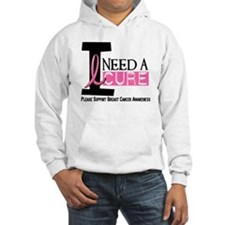 I Need A Cure BREAST CANCER Hoodie