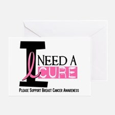 I Need A Cure BREAST CANCER Greeting Card