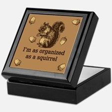 I'm As Organized As A Squirrel Keepsake Box