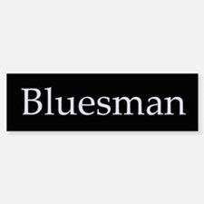 Bluesman Bumper Bumper Stickers