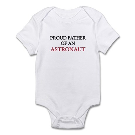 Proud Father Of An ASTRONAUT Infant Bodysuit