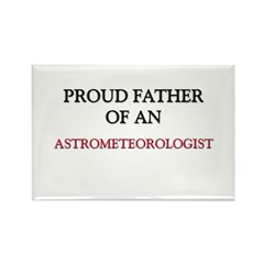 Proud Father Of An ASTROMETEOROLOGIST Rectangle Ma