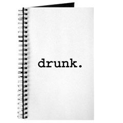 drunk. Journal