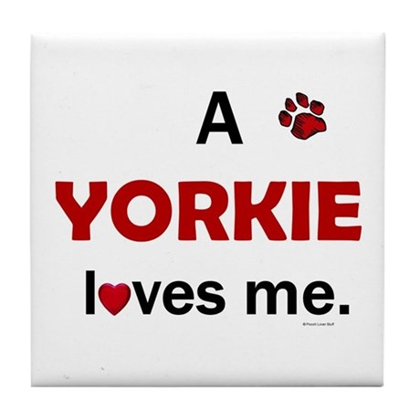 A Yorkie Loves Me Tile Coaster